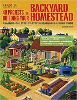 40 Projects for Building Your Backyard Homestead Book