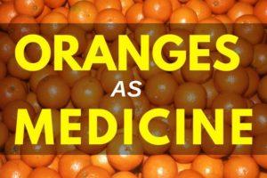 Oranges as Medicine